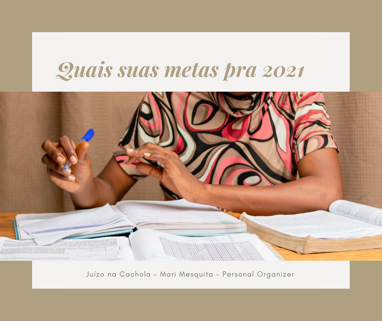 Quais suas metas para 2021?